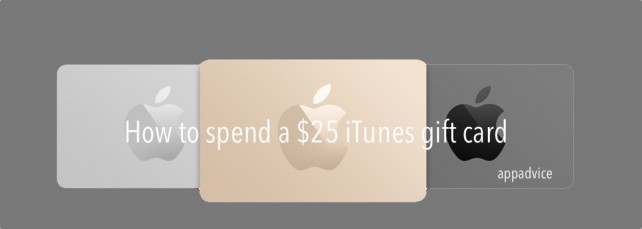 How to spend a $25 iTunes gift card for Dec. 12, 2014