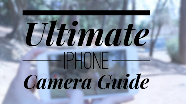 The ultimate guide to your iPhone camera – Absolutely everything you need to know