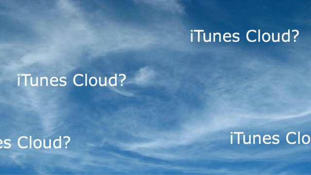 Rumor: iTunes Cloud Ideal May Evaporate Into Thin Air?