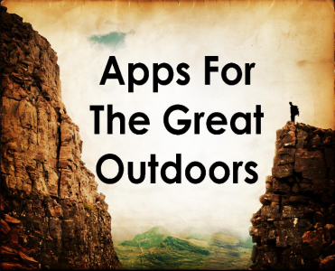 New Applist: Apps For The Great Outdoors