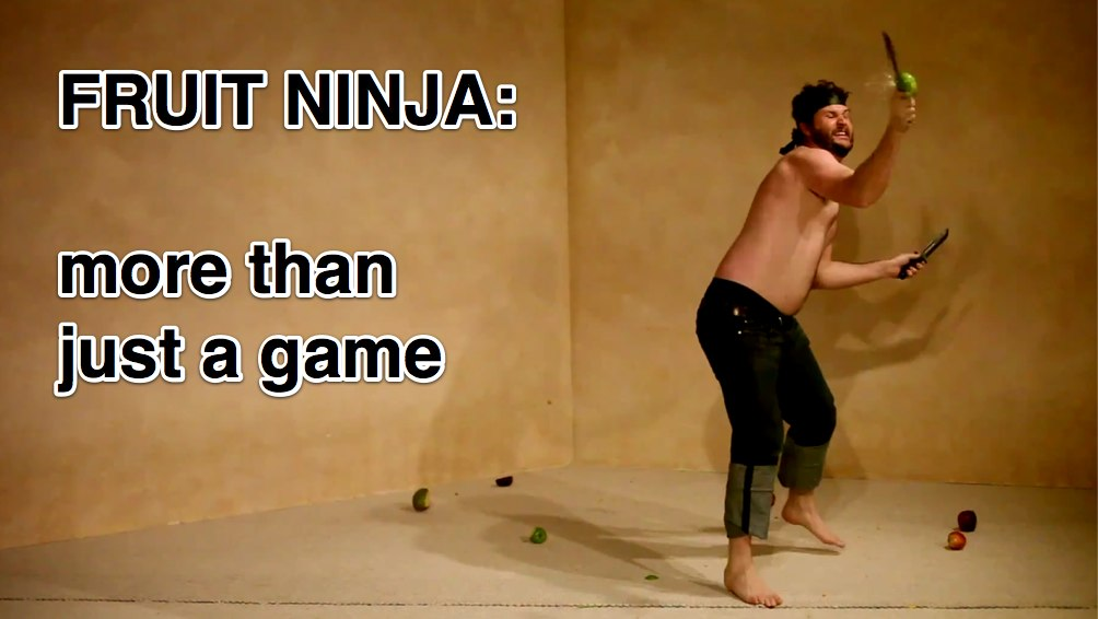 Fruit Ninja: Great As A Game, Even Better In Real Life?