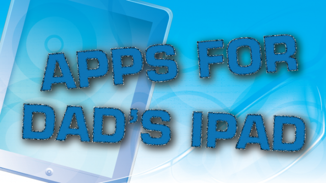 New AppList: Apps For Dads With iPads