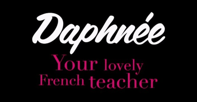 Daphnée: The Kind Of French Teacher You Wish You'd Had In High School