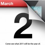 "Apple Announces March 2nd Special Event: ""Come See What 2011 Will Be The Year Of"""