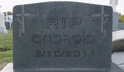 R.I.P. Android 2/10/11