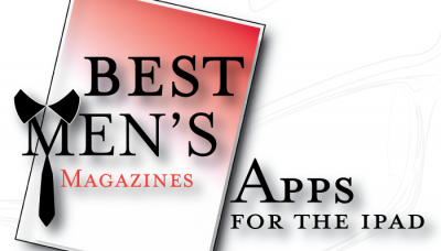 New AppList: Best Men's Magazines Apps For The iPad
