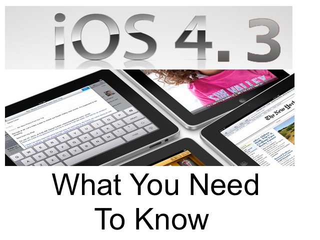 What You Need To Know: The iOS 4.3 Change Log Released