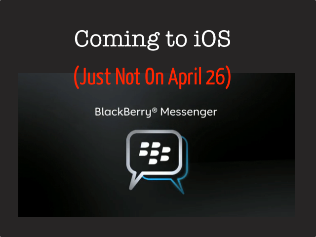 Debunked: RIM Says BlackBerry Messenger For iOS NOT Coming Next Month