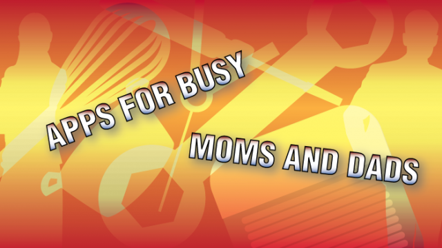 AppList Updated: Apps For Busy Moms And Dads