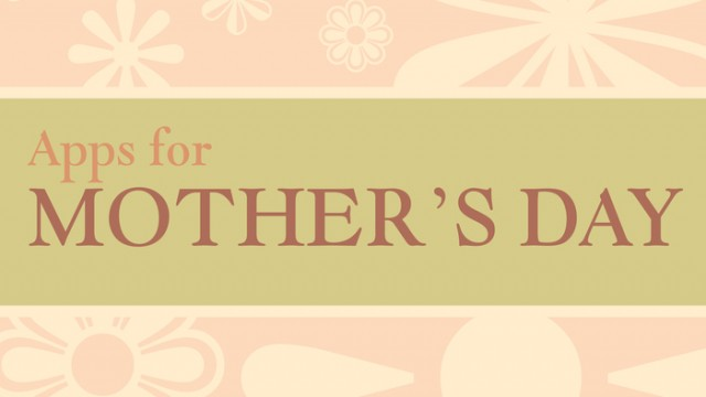 New AppList: Apps For Mother's Day