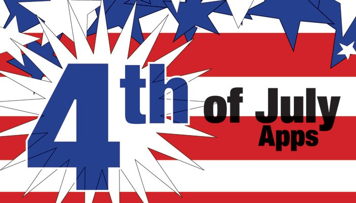 New AppList: Apps To Get The Most Out Of Your 4th Of July Celebration