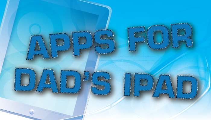 AppList Updated For Father's Day: Apps For Dads With iPads
