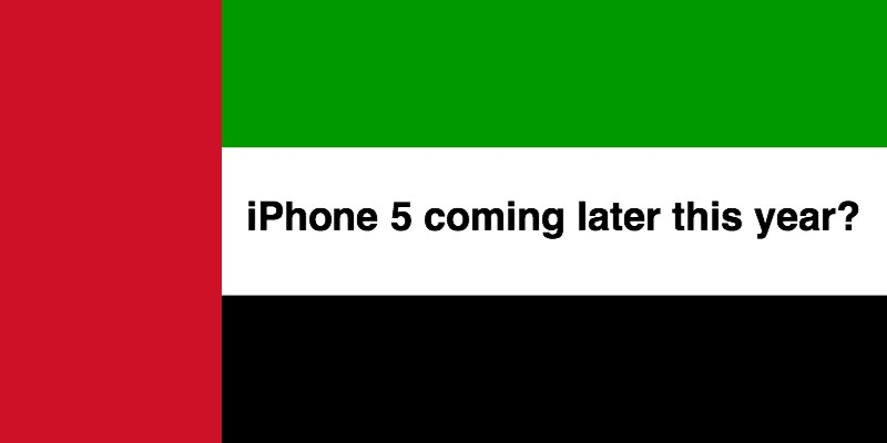"According To Carrier Executive, ""iPhone 5"" Is Coming To The United Arab Emirates Later This Year"