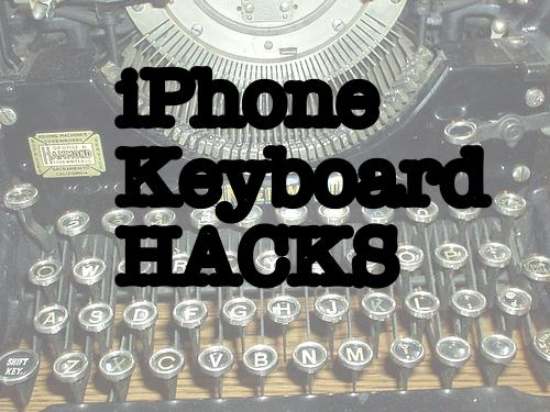 iPhone Keyboard Hacks