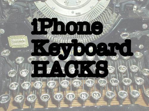 iPhone Keyboard Hacks