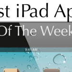 The Best iPad Apps Of The Week