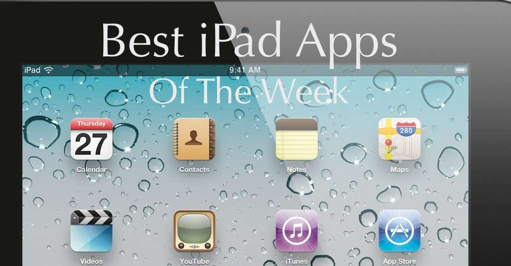 The Best iPad Apps Of The Week, July 31-August 6, 2011