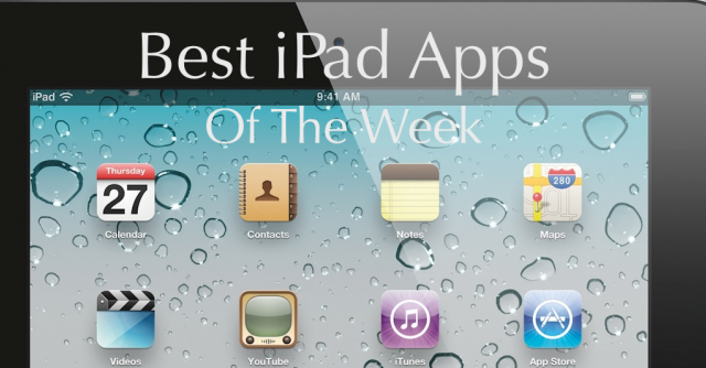 Here Are Some Of The Newest Additions To The iPad App Store
