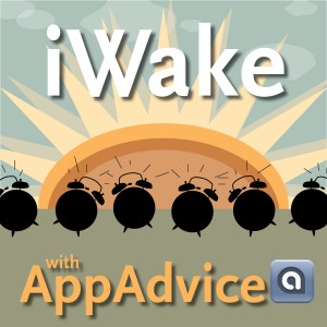 Reminder - iWake With AppAdvice (Daily Audio Podcast) Launched Today