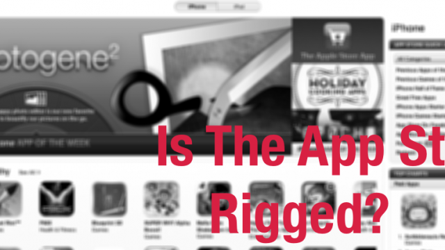 Is The App Store Rigged? Probably Not, But...