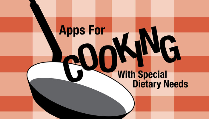 New Applist: Apps for Cooking for Special Dietary Needs