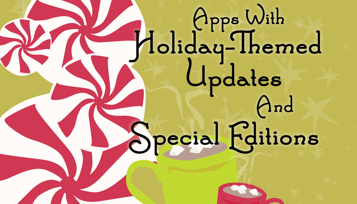 New AppList: Apps With Holiday Themed Updates And Special Editions
