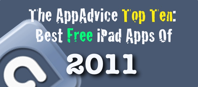 The AppAdvice Top 10: Best Free iPad Apps Of 2011