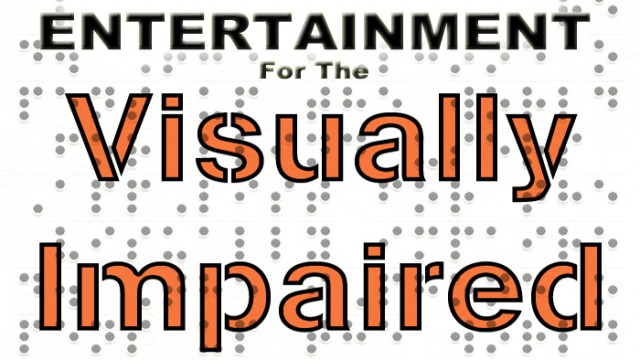 New AppList: Entertainment Apps For The Blind And Visually Impaired