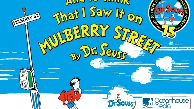 To Celebrate The 75th Anniversary, Oceanhouse Media Releases Dr. Seuss' And To Think That I Saw It On Mulberry Street