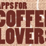 AppList Updated: Apps For Coffee Lovers