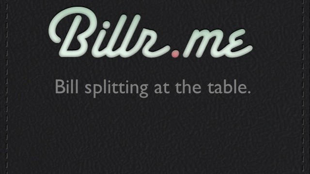 Keep Track Of Who Owes What On Your Next Get Together With Billr