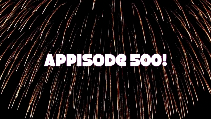 AppAdvice Daily: Appisode 500!