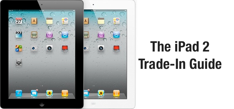 Your iPad 2 Trade-In Guide