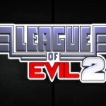 Ravenous Games Posts League Of Evil 2 Trailer To Showcase The Upcoming Sequel
