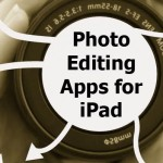 Updated AppList: Photo Editing Apps For iPad