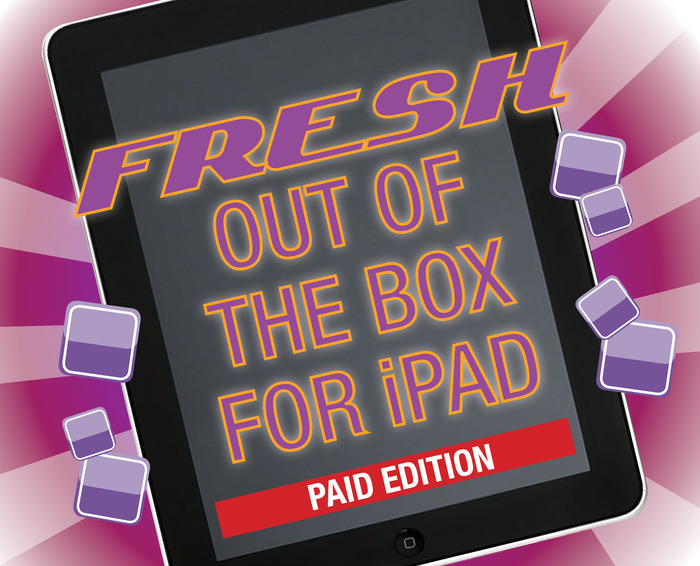 Fresh Out Of The Box For iPad - Paid Edition