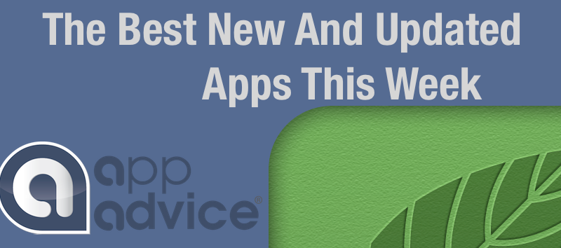 The Best New And Updated Apps This Week
