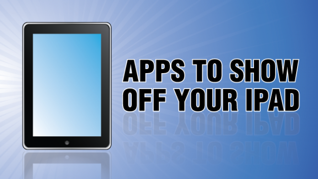 Updated AppList: Cool Apps To Show Off Your iPad