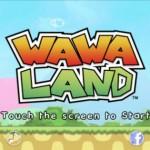 Wawa Land Hopping Onto The iOS Platform Really Soon
