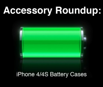 Accessory Roundup: Battery Cases For iPhone 4/4S