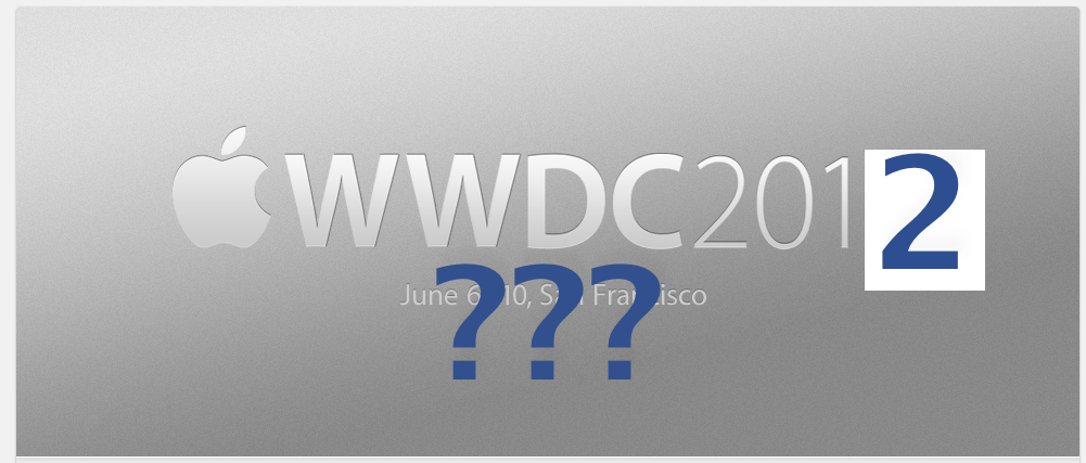 What Happened To WWDC 2012?