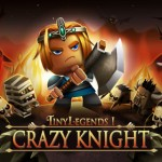 TinyLegends - Crazy Knight Brings The Fight To Your iDevice