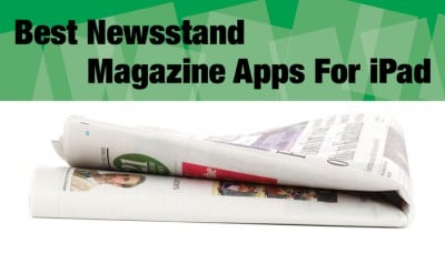 Best Newsstand Magazine Apps For iPad