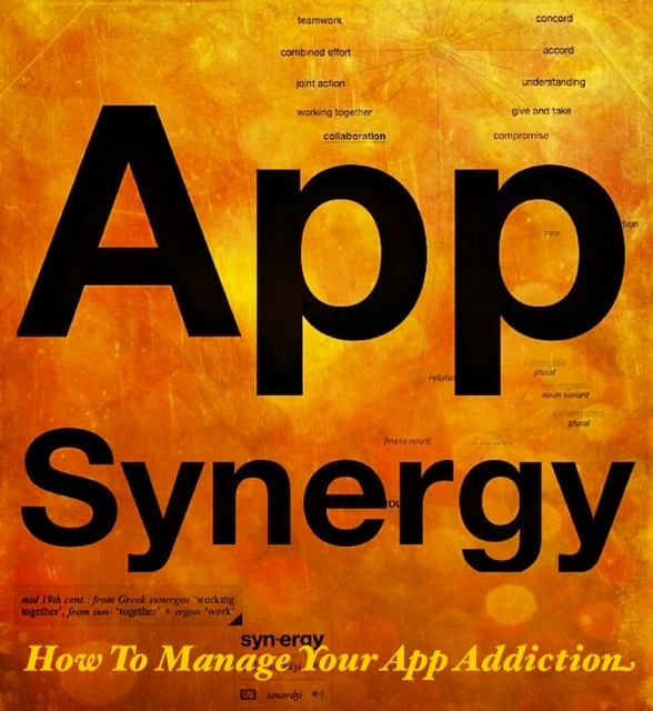 App Synergy: How To Manage Your App Addiction