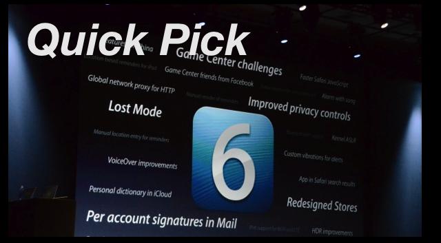 The iOS 6 Quick Pick