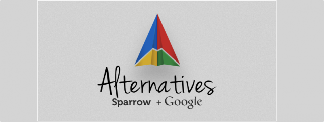 Not A Google Fan? Here Are Some Sparrow Alternatives For OS X And iOS