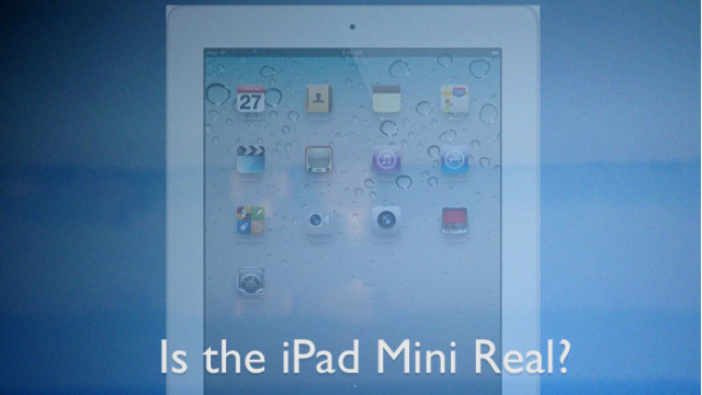 Is The iPad Mini Just A Fanboy Fantasy?