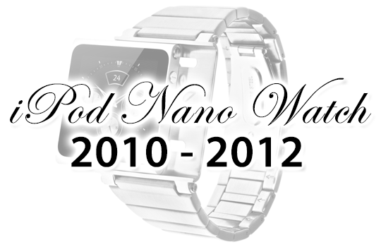 The End Of An Era: iPod nano Watch, We Bid You Farewell