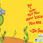 When You Feel Not Quite Par, Let Dr. Seuss Tell You How Lucky You Are