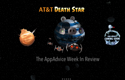 The AppAdvice Week In Review: AT&T's Death Star Is Alive And Well Edition